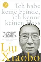 Xiaobo Liu, Liu Xiaobo, Dr (Dr.) Liu Xiaobo, Liu Xiaobo, Liu, Xia Liu... - Ich habe keine Feinde, ich kenne keinen Hass