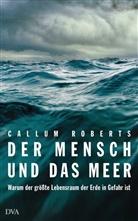 Callum Roberts - Der Mensch und das Meer