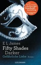 E L James, E. L. James - Fifty Shades Darker - Gefährliche Liebe