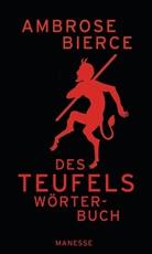 Ambrose Bierce, Gisber Haefs - Des Teufels Wörterbuch