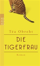 Tea Obreht, Téa Obreht - Die Tigerfrau