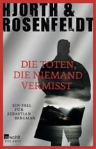 Michael Hjorth, Hans Rosenfeldt - Die Toten, die niemand vermisst