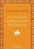 Thich Nhat Hanh - Die Heilkraft buddhistischer Psychologie