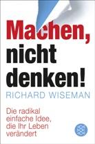 Richard Wiseman - Machen - nicht denken!