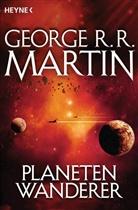 George R Martin, George R R Martin, George R. R. Martin - Planetenwanderer