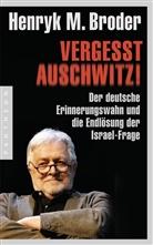 Henryk M Broder, Henryk M. Broder - Vergesst Auschwitz!