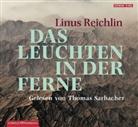 Linus Reichlin, Thomas Sarbacher - Das Leuchten in der Ferne, 5 Audio-CDs (Hörbuch)