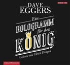 Dave Eggers, Ulrich Pleitgen - Ein Hologramm für den König, 5 Audio-CDs (Hörbuch)