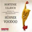 Hortense Ullrich, Victoria Trauttmansdorff, Victoria von Trauttmansdorff - Hühner-Voodoo, 4 Audio-CDs (Hörbuch)
