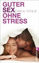 Thiele, Carla Thiele, Carla (Dr.) Thiele - Guter Sex ohne Stress