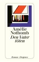 Amélie Nothomb - Den Vater töten