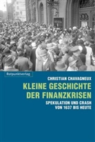 Christian Chavagneux - Kleine Geschichte der Finanzkrisen