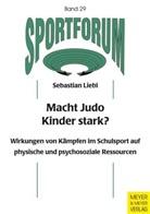Sebastian Liebl - Macht Judo Kinder stark?