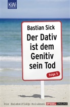 Bastian Sick, Katharina M. Baumann - Der Dativ ist dem Genitiv sein Tod. Folge.5