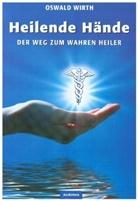 Oswald Wirth, Rober B Osten, Robert B. Osten - Heilende Hände