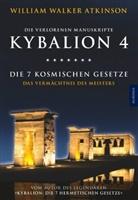 William Atkinson, William W Atkinson, William Walke Atkinson, William Walker Atkinson, Drei, Drei Eingeweihte... - Kybalion 4 - Die 7 kosmischen Gesetze
