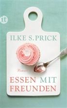 Ilke S Prick, Ilke S. Prick - Essen mit Freunden