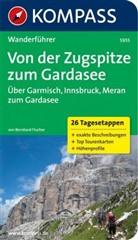Bernhard Flucher - KOMPASS Wanderführer Von der Zugspitze zum Gardasee, Weitwanderführer