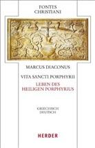Adelheid Hübner, Marcus Diaconus, Markus Diaconus - Marcus Diaconus, Vita sancti Porphyrii / Leben des heiligen Porphyrius