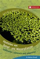 Markus Strauß, Markus (Dr.) Strauss - Köstliches aus Sumpf- und Wasserpflanzen