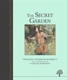 Frances Hodgson Burnett, Frances Hodgson Burnett, No Author, Charles Robinson - The Secret Garden