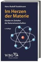 Hans-Rudolf Stadelmann, Hans-Rudolf (Dr.) Stadelmann - Im Herzen der Materie