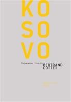 Bertrand Cottet, J.-A. Derens, Jean-Arnault Dérens, I. Kadare, I. Kadaré, Bertrand Cottet... - Bertrand Cottet. Kosovo (D/F)