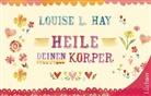 Louise Hay, Louise L Hay, Louise L. Hay - Heile Deinen Körper