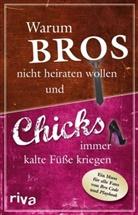 Susann Glanzner, Susanne Glanzner, Alexandra Reinwarth - Warum Bros nicht heiraten wollen und Chicks immer kalte Füße kriegen