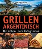 Francis Mallmann, Francis Mallmann - Grillen argentinisch