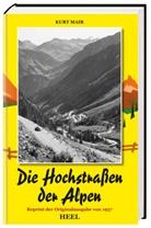 Kurt Mair, Kurt Mair - Die Hochstraßen der Alpen