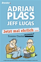 Lucas, Jeff Lucas, Plas, Adria Plass, Adrian Plass - Jetzt mal ehrlich