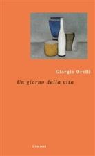 Pietro De Marchi, Giorgio Orelli, Julia Dengg - Un giorno della vita. Ein Tag unseres Lebens