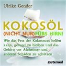 Ulrike Gonder - Kokosöl (nicht nur) fürs Hirn! / Das Beste aus der Kokosnuss / Positives über Fette und Öle, 3 Bde.