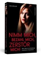 Lisa Müller - Nimm mich, bezahl mich, zerstör mich!