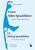 Erk-Uwe Schrahé - Kleiner Sylter Sprachführer. Deutsch Sölring / Sylterfriesisch