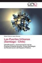 Rafael Patricio Lopez Olivares - Las Puertas Urbanas (Santiago - Chile)