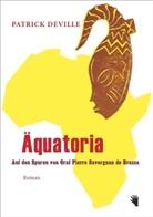 Patrick Deville - Äquatoria