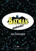Bat-instituutti - Batman aukene!
