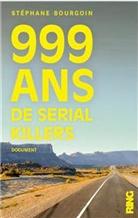 Stéphane Bourgoin, BOURGOIN STEPHANE - 999 ans de serial killers : document