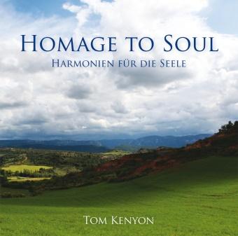 Tom Kenyon - Homage to Soul, 1 Audio-CD (Hörbuch) - Harmonien für die Seele