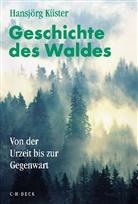 Hansjörg Küster - Geschichte des Waldes