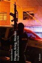 Sandro Benini - Drogen, Krieg, Mexiko