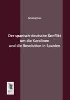 Anonym, Anonymus - Der spanisch-deutsche Konflikt um die Karolinen und die Revolution in Spanien