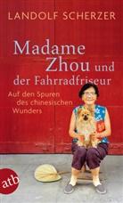 Landolf Scherzer - Madame Zhou und der Fahrradfriseur