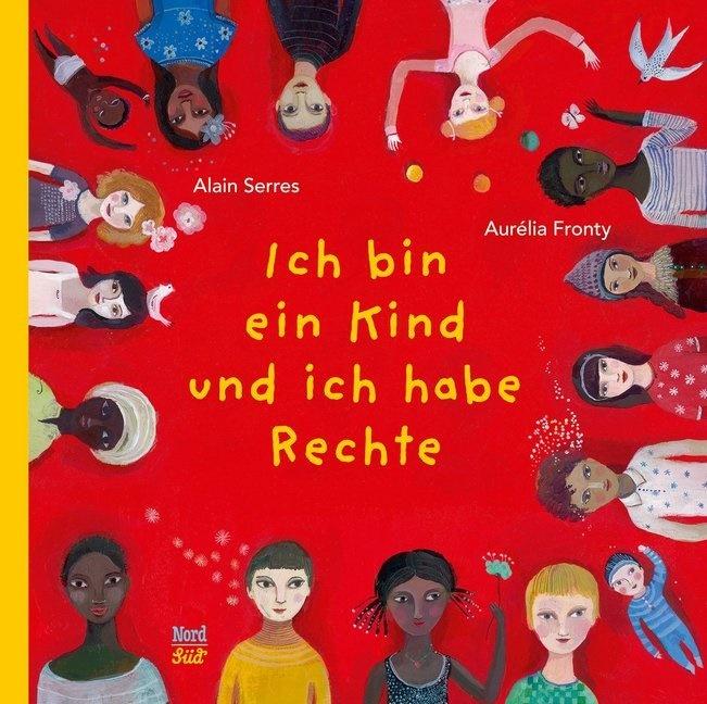 Aurélia Fronty, Aurélia (Illustr.) Fronty, Alain Serres, Aurélia Fronty - Ich bin ein Kind und ich habe Rechte