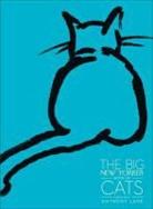 Atwoo, Bisho, Boyle et al, M.F.K. Fisher, Anthony Lane, Haruki Murakami... - THE BIG NEW YORKER BOOK OF CATS /ANGLAIS