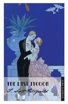 F Scott Fitzgerald, F. Scott Fitzgerald, Scott F. Fitzgerald - The Last Tycoon