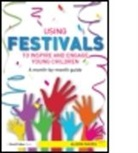 Alison Davies, Alison (Author and Consultant Davies - Using Festivals to Inspire and Engage Young Children