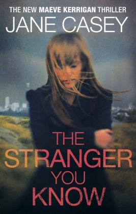 Jane Casey - The Stranger You Know - Maeve Kerrigan 4